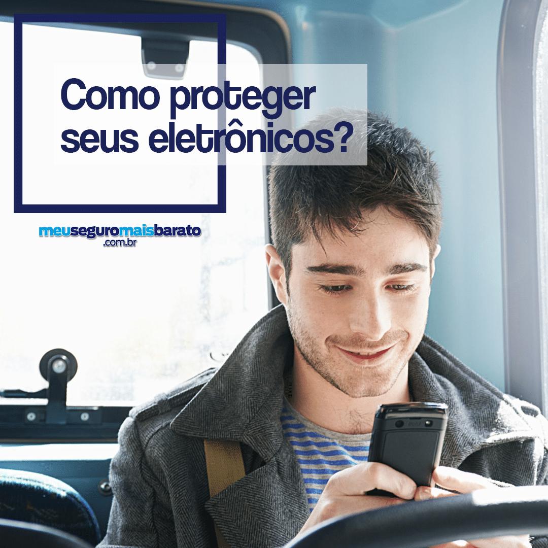Como proteger os seus eletrônicos com o Meu Seguro Mais Barato?